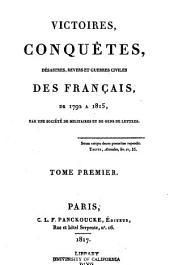 Victoires, conquêtes, désastres, revers et guerres civiles des Français: Texte 1817-21