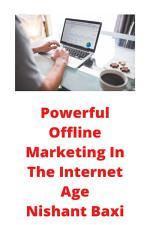 Powerful Offline Marketing In The Internet Age