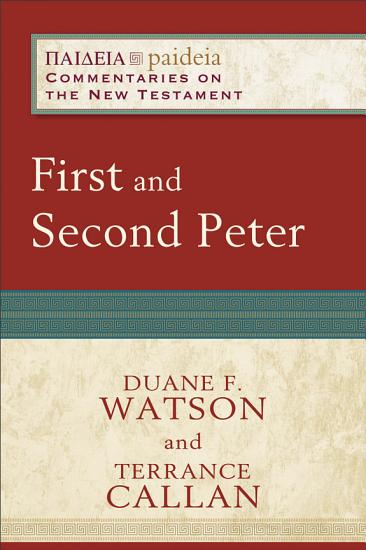 First and Second Peter  Paideia  Commentaries on the New Testament  PDF