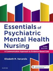 Essentials of Psychiatric Mental Health Nursing - E-Book: A Communication Approach to Evidence-Based Care, Edition 3
