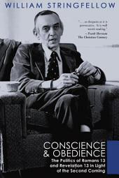 Conscience and Obedience: The Politics of Romans 13 and Revelation13 in Light of the Second Coming