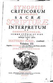 Synopsis criticorum aliorumque Sacræ Scripturæ interpretum et commentatorum: summo studio et fide adornata, Volume 3