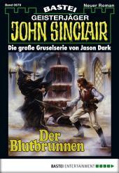 John Sinclair - Folge 0679: Der Blutbrunnen