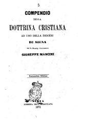 Compendio della dottrina cristiana ad uso della diocesi di Siena del fu monsig. arcivescovo Giuseppe Mancini