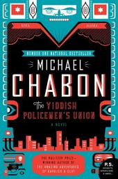The Yiddish Policemen's Union: A Novel