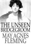The Unseen Bridgegroom