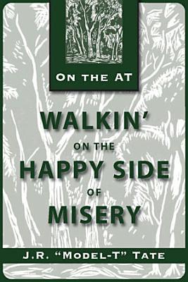 Walkin  on the Happy Side of Misery