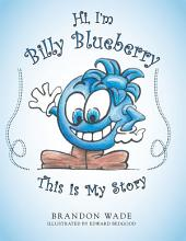 Hi, I'm Billy Blueberry This Is My Story