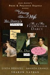Jane Austen's Pride & Prejudice Sequel Bundle: 3 Reader Favorites: Mr. Darcy Takes a Wife by Linda Berdoll; Mr. Darcy's Diary by Amanda Grange; and Mr. & Mrs. Fitzwilliam Darcy: Two Shall Become One bySharon Lathan