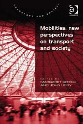 Mobilities: New Perspectives on Transport and Society