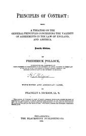 Principles of Contract: Being a Treatise on the General Principles Concerning the Validity of Agreements in the Law of England, and America