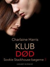 True blood 3 - Klub død: Bind 3
