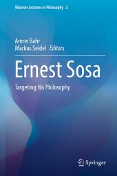 Ernest Sosa: Targeting His Philosophy
