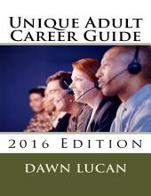 Unique Learner Career Guide 2016: Featuring Career Strategies and Resources
