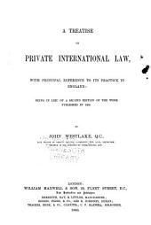 A Treatise on Private International Law: With Principal Reference to Its Practice in England