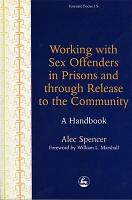 Working with Sex Offenders in Prisons and Through Release to the Community PDF