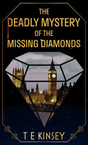 Download The Deadly Mystery of the Missing Diamonds Book