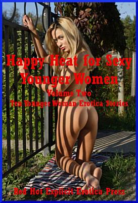 Happy Heat for Sexy Younger Women Volume Two