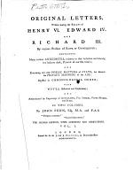 Original letters, written during the reigns of Henry VI., Edward IV., and Richard III