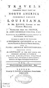 Travels Through that Part of North America Formerly Called Louisiana: Volume 1