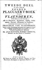 Eersten [-zesden] placcaert-boek van Vlaenderen: behelzende alle de placcaerten, reglementen, edicten, ordonnantien, decreten, declaratien en tractaeten, Volume 11