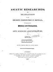 Asiatic researches or transactions of the Society instituted in Bengal, for inquiring into the history and antiquities, the arts, sciences, and literature, of Asia: Volume 11