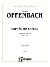 Orphée Aux Enfers, An Opera in Four Acts: Vocal Score with French Text