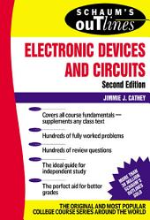 Schaum's Outline of Electronic Devices and Circuits, Second Edition: Edition 2