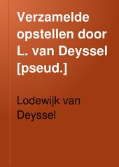 Verzamelde opstellen door L. van Deyssel [pseud.]: Volume 7