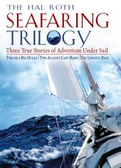 Hal Roth Seafaring Trilogy (EBOOK): Three True Stories of Adventure Under Sail