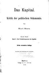 Das Kapital: Der Produktionsprocess des Kapitals.- Bd. 2. Der cirkulationsprocess des kapitals.- Bd. 3. Der gesammtprocess der kapitalistischen produktion