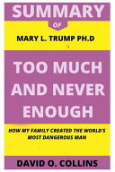 Summary Of Mary L  Trump Ph D Too Much And Never Enough