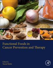 Functional Foods in Cancer Prevention and Therapy PDF