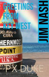 Greetings from Key West: A Jim Nash Adventure