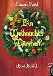 Ein Weihnachtsmärchen: Band I