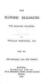 The Platonic Dialogues for English Readers: The Republic and the Timæus