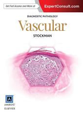 Diagnostic Pathology: Vascular E-Book