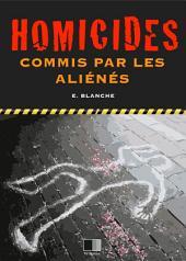 Des homicides commis par les aliénés