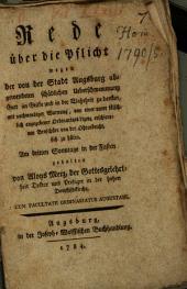 Rede über die Pflicht wegen der von der Stadt Augsburg abgewendeten schädlichen Ueberschwemmung Gott im Geiste und in der Wahrheit zu danken: mit nothwendiger Warnung, von einer unter fälschlich angegebener Ordinariats-Lizenz erschienenen Broschüre von der Ohrenbeicht, sich zu hüten