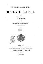 Théorie mécanique de la chaleur par É. Verdet: Volume1
