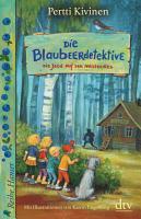 Die Blaubeerdetektive  3   Die Jagd auf den Meisterdieb  PDF
