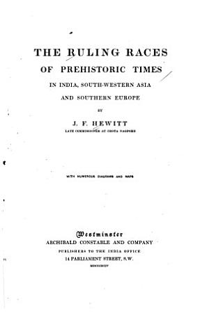 The Ruling Races of Prehistoric Times in India  Southwestern Asia  and Southern Europe  The primitive village  The early history of India     Astronomical myths  History of the rule of the Kushite Semite races  First coming of the fire worshipping Heracleidae to Greece PDF