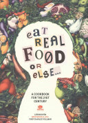 Eat Real Food Or Else Book