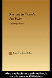 Rhetoric in Cicero's Pro Balbo