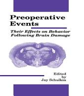 Preoperative Events: Their Effects on Behavior Following Brain Damage