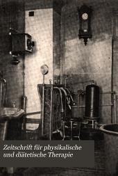 Zeitschrift für physikalische und diätetische Therapie: Band 10