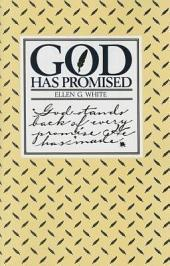 God Has Promised: Encouraging Promises Compiled from the Writings of Ellen G. White