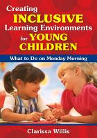 Creating Inclusive Learning Environments for Young Children PDF