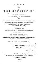 History of the Expedition Under the Command of Captains Lewis and Clarke: To the Sources of the Missouri ... Performed During the Years 1804, 1805, 1806, by Order of the Government of the United States, Volume 2