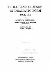 Children's Classics in Dramatic Form: Book 1